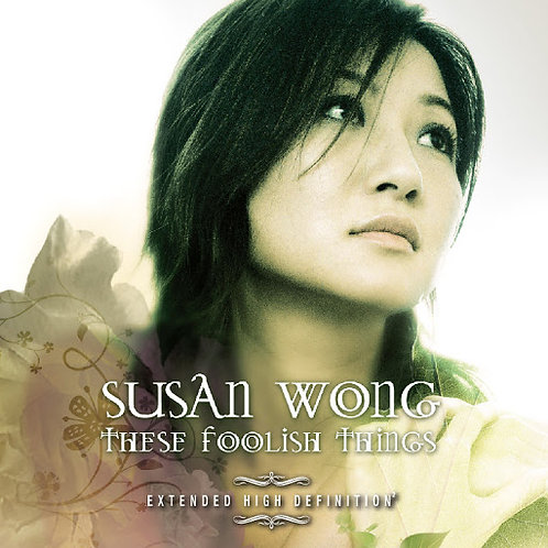 Susan Wong - These Foolish Things