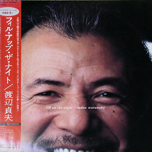 渡辺貞夫Sadao Watanabe ‎– Fill Up The Night