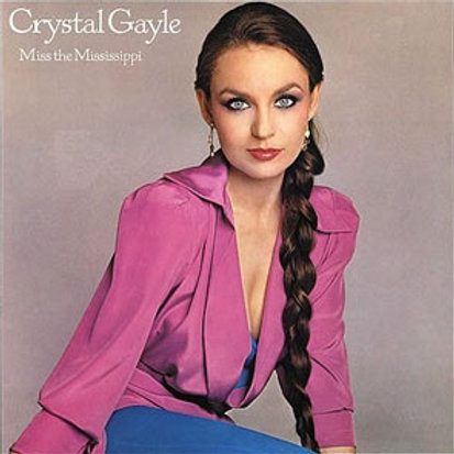 Crystal Gayle – Miss The Mississippi