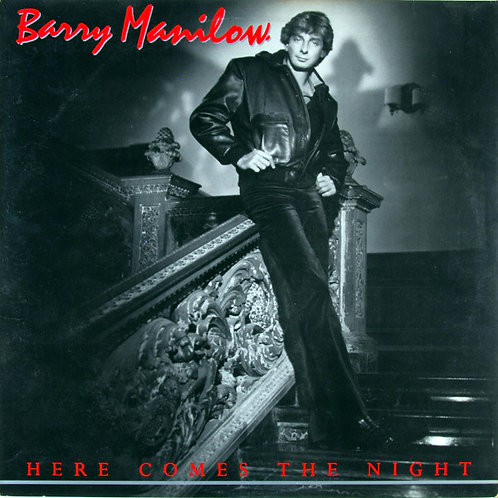 Barry Manilow – Here Comes The Night