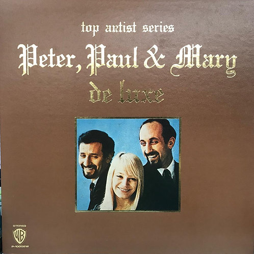 Peter, Paul & Mary ‎– Peter, Paul & Mary De Luxe