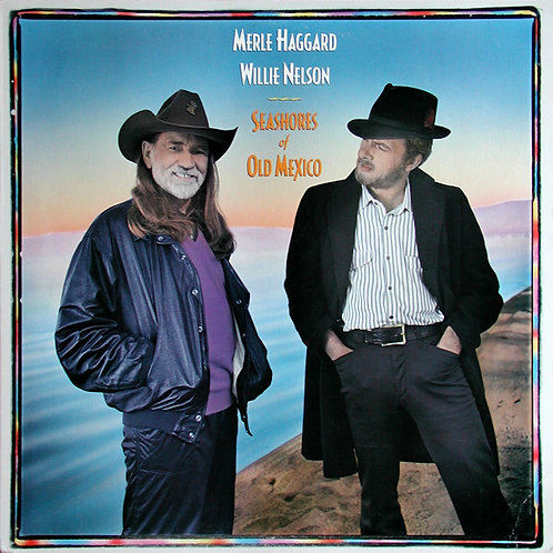Merle Haggard & Willie Nelson – Seashores Of Old Mexico(MINT)