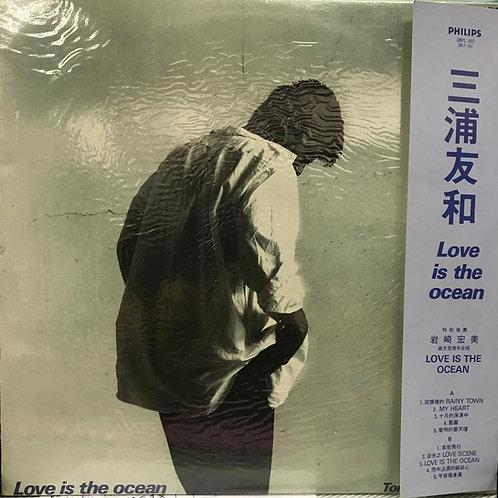 三浦友和 Tomokazu Miura – Love is the ocean