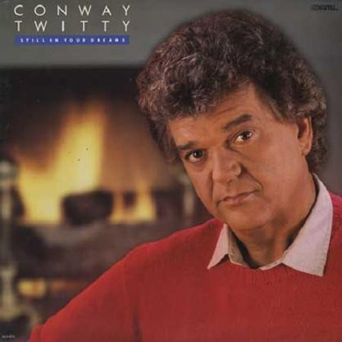 Conway Twitty – Still In Your Dreams