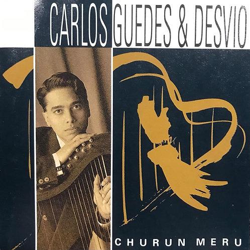 Carlos Guedes & Desvio – Churun Meru