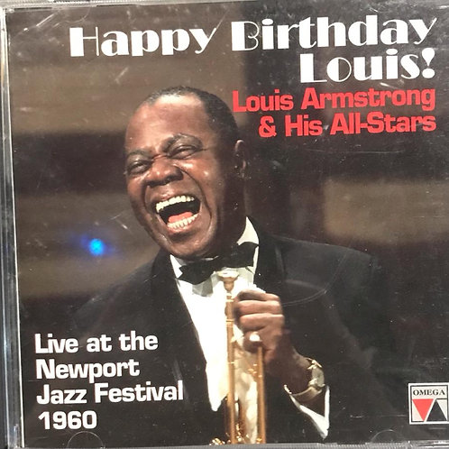 Louis Armstrong And His All-Stars – Happy Birthday Louis! Live At The Newport Ja
