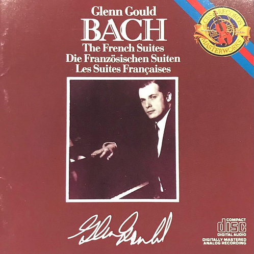 Bach/Glenn Gould ‎– The French Suites = Französischen Suiten