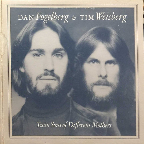 Dan Fogelberg & Tim Weisberg ‎– Twin Sons Of Different Mothers
