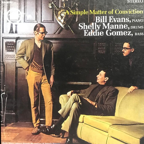 Bill Evans, Shelly Manne, Eddie Gomez – A Simple Matter Of Conviction