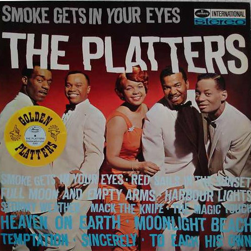 The Platters ‎– Smoke Gets In Your Eyes