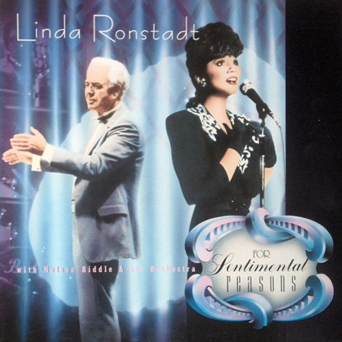 Linda Ronstadt With Nelson Riddle & His Orchestra – For Sentimental Reasons