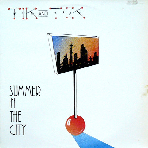 Tik & Tok ‎– Summer In The City
