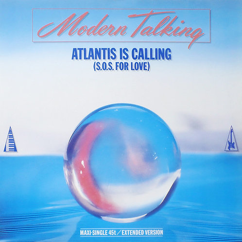 Modern Talking ‎– Atlantis Is Calling (S.O.S. For Love) 45RPM