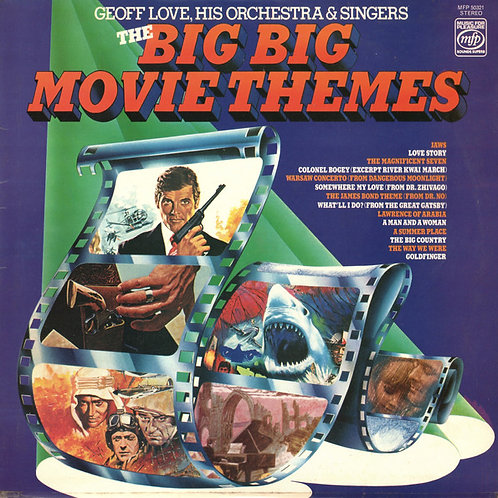 Geoff Love, His Orchestra & Singers ‎– The Big Big Movie Themes