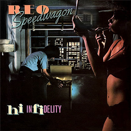 REO Speedwagon – Hi Infidelity