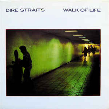 Dire Straits ‎– Walk Of Life