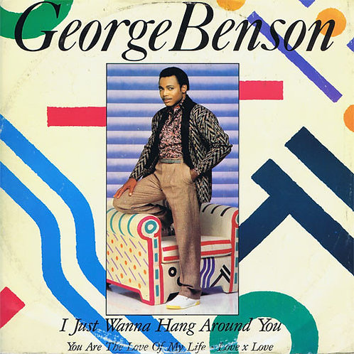 George Benson ‎– I Just Wanna Hang Around You