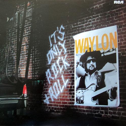 Waylon Jennings – It's Only Rock & Roll(MINT)