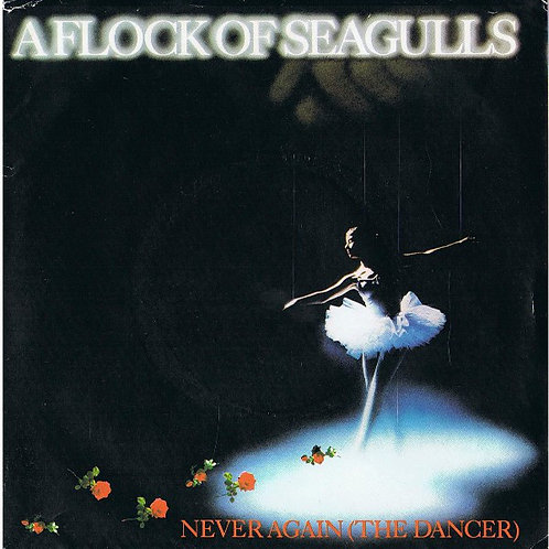 "A Flock Of Seagulls ‎– Never Again (The Dancer) (12"" Re-Mix)"