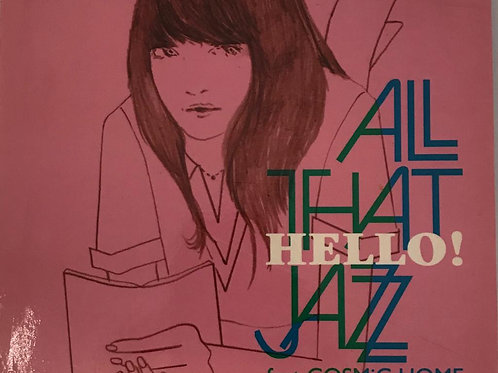 All That Jazz  Feat. COSMiC HOME – Hello!