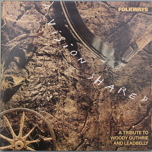 Various ‎– Folkways: A Vision Shared - A Tribute To Woody Guthrie And Leadbelly