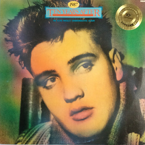 Elvis Presley ‎– 1987 Ten Years After (The Elvis Presley Commemorative Album)