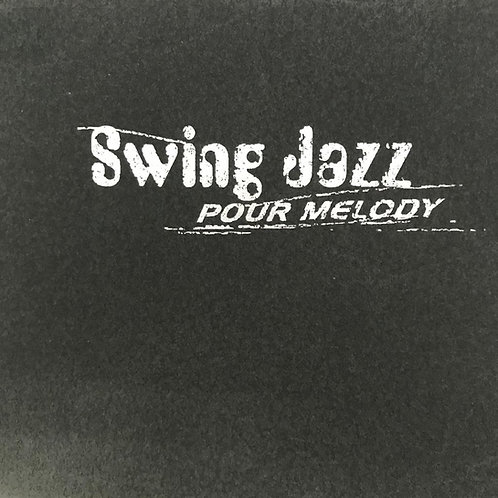 Swing Jazz -Pour Melody