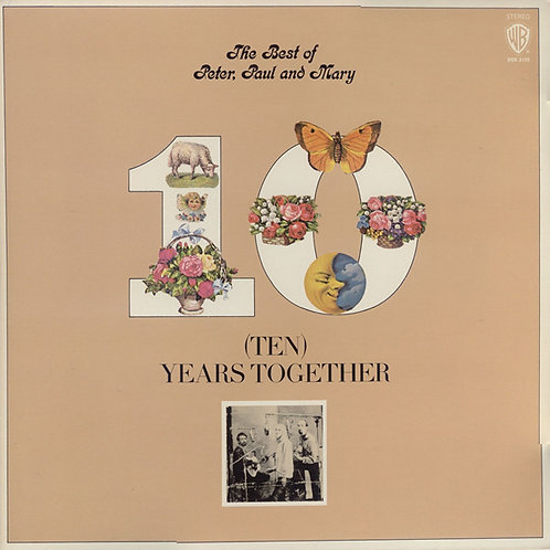 Peter, Paul And Mary – The Best Of Peter, Paul And Mary (Ten) Years Together