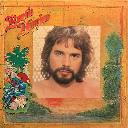Bertie Higgins – Just Another Day In Paradise