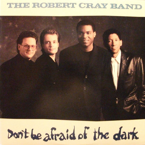 The Robert Cray Band ‎– Don't Be Afraid Of The Dark