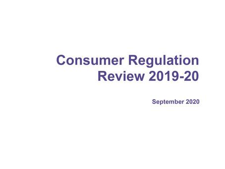 Consumer Regulation Review 2019-20