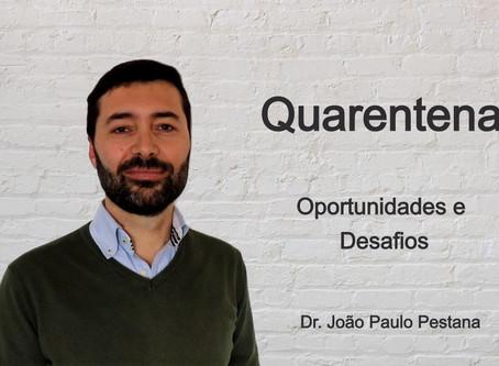 Oportunidades e Desafios de Viver em Quarentena