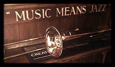 Music means jazz