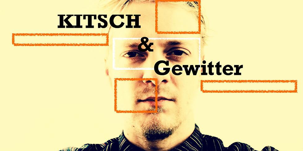 Kitsch & Gewitter