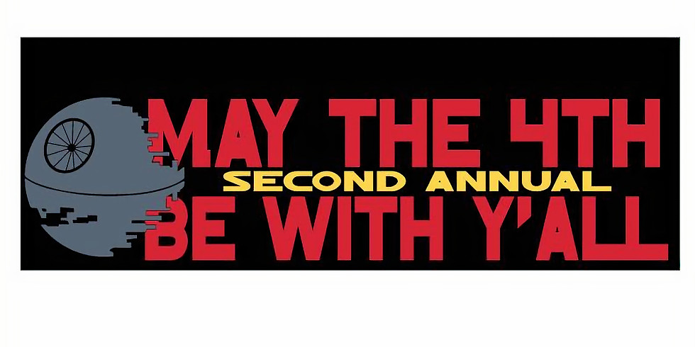 May the 4th Be With Ya'll