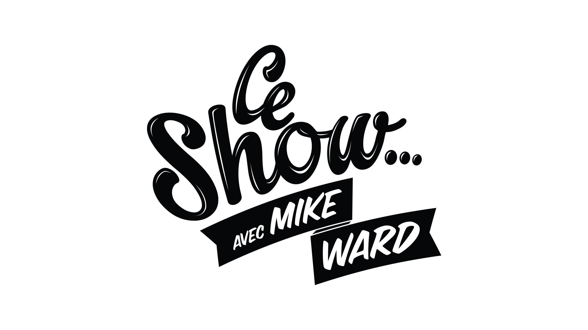 Ce show...