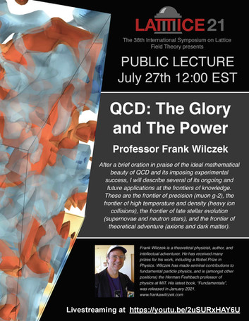 Frank Wilczek at Lattice21 - QCD The Glory and The Power - July 27, 12.00 ET