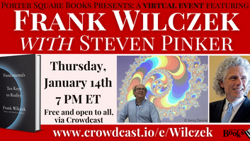 Frank Wilczek with Steven Pinker today at 6.45PM ET on Porter Square Books