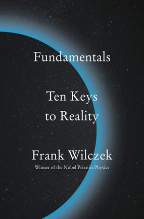 Upcoming book - Fundamentals  - Ten Keys to Reality