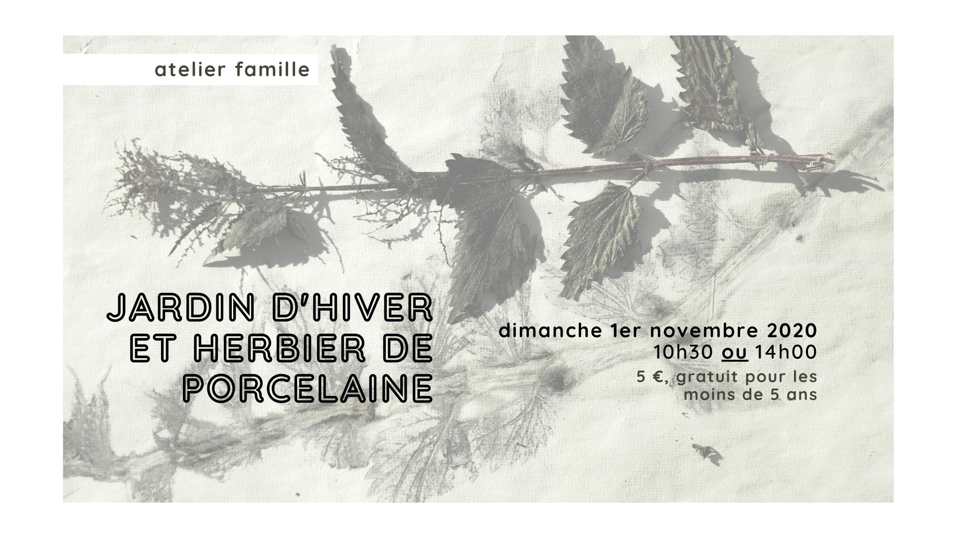 Atelier familles / Jardin d'hiver et herbier de porcelaine