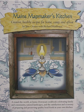 Maine Mapmaker's Kitchen: Creative, Healthy Recipies for Home, Camp, and Afloat