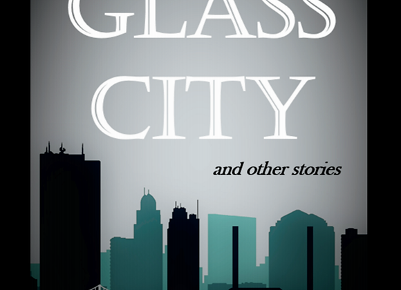 The Glass City - stories