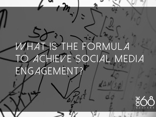 WHAT IS THE FORMULA TO ACHIEVE SOCIAL MEDIA ENGAGEMENT?