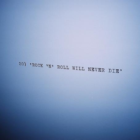 'ROCK 'N' ROLL WILL NEVER DIE'