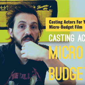 How to cast Great Actors for your Micro Budget Film!