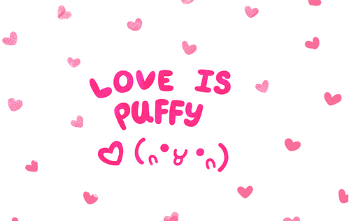 LOVE IS PUFFY