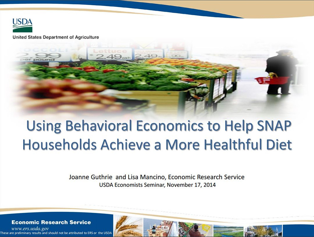 Title Slide: Using Behavioral Economics to Help SNAP Households Achieve a More Healthful Diet