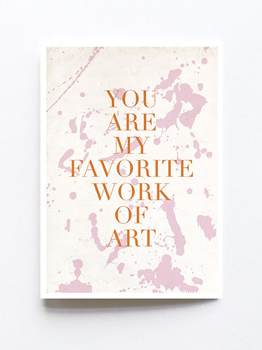 you are my favorite work of art