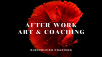 AFTER WORK - ART & COACHING