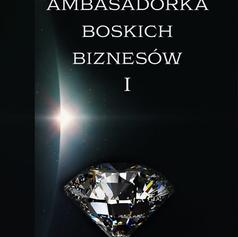 JESTEM AMBASADORKĄ BOSKICH DIAMENTÓW 1.p